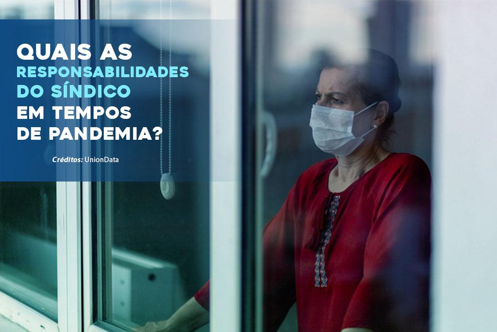 Quais as responsabilidades do síndico em tempos de pandemia?